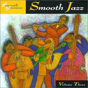 Smooth Grooves: Smooth Jazz 3 (Kitten Glasses)