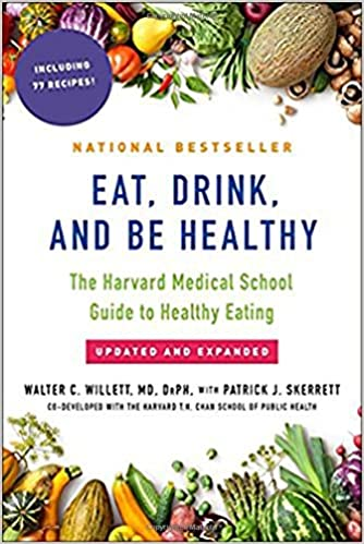 Eat, Drink, and Be Healthy: The Harvard Medical School Guide