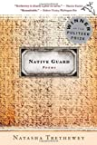 Native Guard, Natasha Trethewey, 0618872655