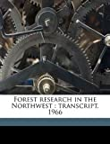 Forest Research in the Northwest, Thornton T. 1883- Munger and Amelia R. Fry, 1143973046