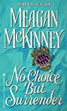 No Choice but Surrender, Meagan McKinney, 0821758594
