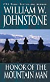Honor of the Mountain Man, William W. Johnstone, 0786014792