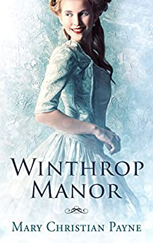 Winthrop Manor: A Historical Romance Novel (Winthrop Manor Series Book 1) by [Payne, Mary Christian]