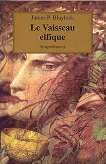 Oriel, tome 1 : Le Vaisseau elfique par Blaylock