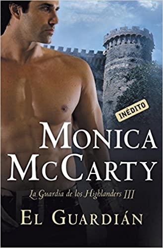 El guardián La guardia de los Highlanders 3 ROMANTICA: Amazon.es: Monica Mccarty: Libros