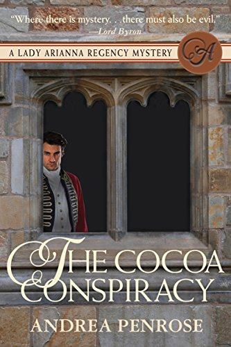 The Cocoa Conspiracy: A Lady Arianna Regency Mystery (Lady Arianna Hadley Mystery Book 2)