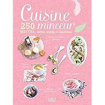 Cuisine minceur - 250 recettes testées, goûtées et appréciées (Hors collection) (French Edition)
