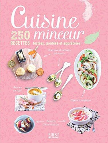 Cuisine minceur - 250 recettes testées, goûtées et appréciées (French Edition)