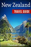 #6: New Zealand Travel Guide: The Real Travel Guide From The Real Traveler. All You Need To Know About New Zealand