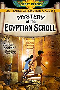 THE MYSTERY OF THE EGYPTIAN SCROLL (Kid Detective Zet Book 1) by [Peters, Scott]