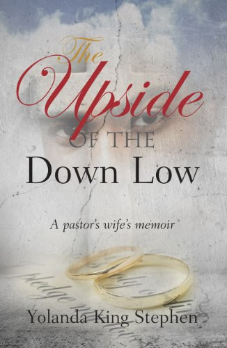 Books : The Upside of the Down Low, a Pastor's Wife's Memoir