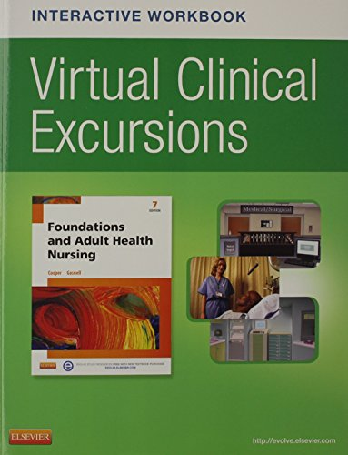 Virtual Clinical Excursions Online and Print Workbook for Foundations and Adult Health Nursing, 7e by Mosby