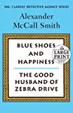 Blue Shoes and Happiness-The Good Husband of Zebra Drive, Alexander McCall Smith, 0739328301