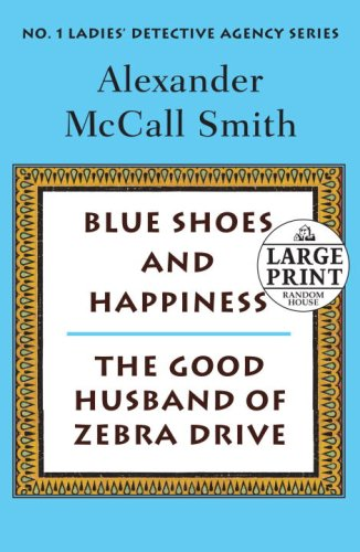 More From the No. 1 Ladies' Detective Agency: Blue Shoes and Happiness / The Good Husband of Zebra Drive - Book  of the No. 1 Ladies' Detective Agency