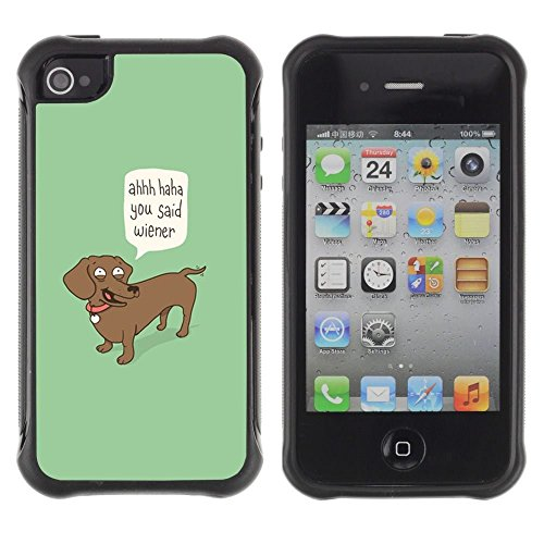 iPhone 4 / iPhone 4S , Wiener Dog Funny Quote Dog Dachshund Art