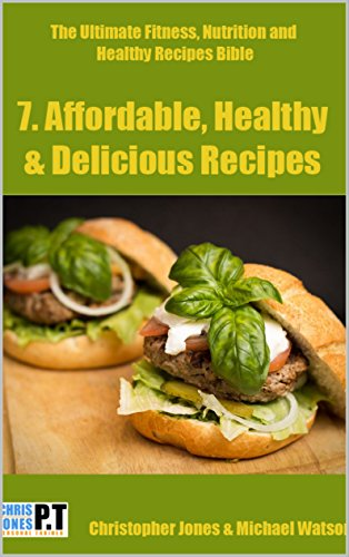 Affordable, Healthy & Delicious Recipes: Bodybuilding Meals On A Budget, Cook Your High Protein Fitness Foods Whilst Not Breaking Your Bank - Cheap & Easy ... Nutrition & Healthy Recipes Bible Book 7) by Christopher Jones