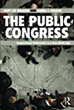 The Public Congress, Gary Lee Malecha and Daniel J. Reagan, 041589428X