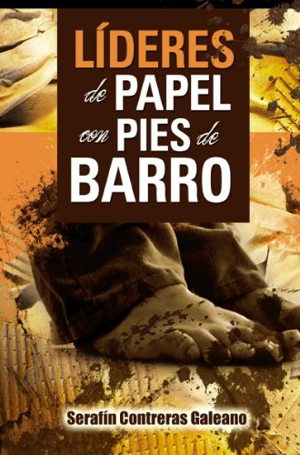 lideres-de-papel-con-pies-de-barro-leaders-of-paper-with-feet-of-clay-english-and-spanish-edition