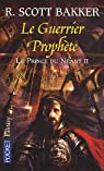 Le prince du néant, Tome 2 : Le guerrier prophète par Bakker