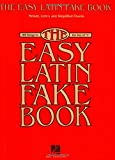 """The Easy Latin Fake Book: 100 Songs in the Key of """"C"""""""