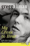 img - for My Cross To Bear Lp by Gregg Allman (May 04,2012) book / textbook / text book