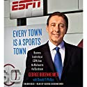 Every Town Is a Sports Town: Business Leadership at ESPN, from the Mailroom to the Boardroom Audiobook by George Bodenheimer, Donald T. Phillips Narrated by George Bodenheimer