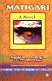 Matigari : A Novel, Thiong'o, Ngugi Wa and Goro, Wangaui wa, 0865439990