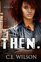 This is Then.: A Collection of Clean Science Fiction Romance Short Stories (This is Me. Universe Book 2)