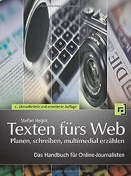 Texten fürs Web: planen, schreiben, multimedial erzählen von Stefan Heijnk (2011) Broschiert