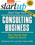 img - for Start Your Own Consulting Business: Your Step-By-Step Guide to Success (StartUp Series) 4th edition by Entrepreneur magazine, Figure Sandlin, Eileen (2014) Paperback book / textbook / text book