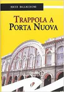 Trappola a porta nuova 9788875638214 books - Amazon porta nuova ...