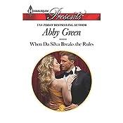 When Da Silva Breaks the Rules | Abbey Green