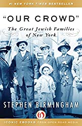 Our Crowd: The Great Jewish Families of New York