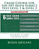 Crash Course for the SAT Math Subject Test Level 1 & Level 2: higher score guaranteed
