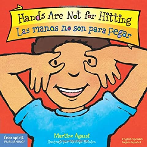 Hands Are Not for Hitting / Las manos no son para pegar (Best Behavior) (English and Spanish (Best Childrens Books In Spanish)