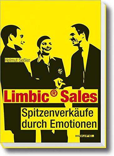 Limbic Sales: Spitzenverkäufe durch Emotionen (Haufe Sachbuch Wirtschaft)