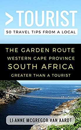 Greater Than a Tourist – The Garden Route Western Cape Province South Africa