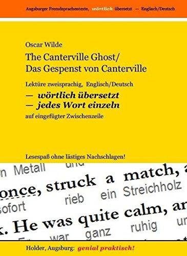 The Canterville Ghost - Das Gespenst von Canterville: Lektüre zweisprachig, Englisch/Deutsch - WÖRTLICH ÜBERSETZT - jedes Wort einzeln - auf ... Fremdsprachentexte -- WÖRTLICH ÜBERSETZT --