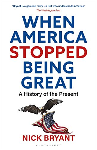 Book Cover: When America Stopped Being Great: A History of the Present