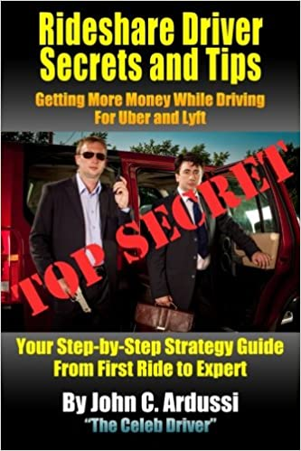 Rideshare Driver Secrets and Tips: Getting More Money While