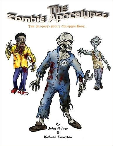 Amazon The Zombie Apocalypse Almost Adult Coloring Book 9781493755967 John Moher Books