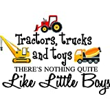 1 X Tractors, trucks and toys there's nothing quite like little boys (PRINTED trucks) cute inspirational home vinyl wall quotes decals sayings art lettering