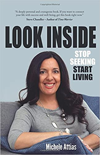 Look Inside, Stop Seeking, Start :Living