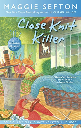Close Knit Killer (A Knitting Mystery Book 11)
