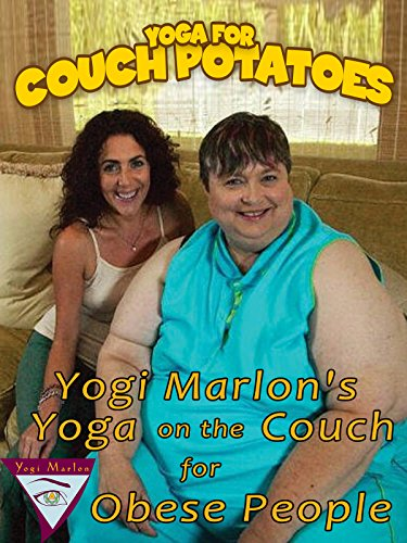 Yogi Marlon's Couch Yoga for Obese People