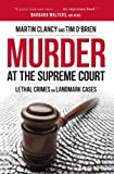 Image of Murder at the Supreme Court: Lethal Crimes and Landmark Cases