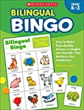 Bilingual Bingo: Easy-to-Make Reproducible Games-in English and Spanish-That Reinforce Key Vocabulary for Emergent Readers and English Language Learners: Grades K-3