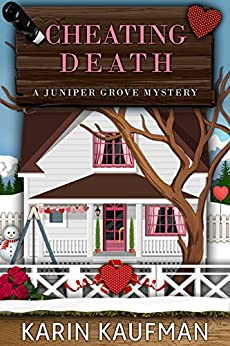 Cheating Death (Juniper Grove Cozy Mystery Book 6) by [Kaufman, Karin]