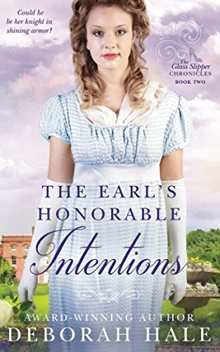 The Earl's Honorable Intentions (The Glass Slipper Chronicles) ()