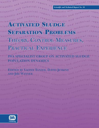 Activated Sludge Separation Problems: Theory, Control Measures, Practical Experience (Scientific & Technical Report